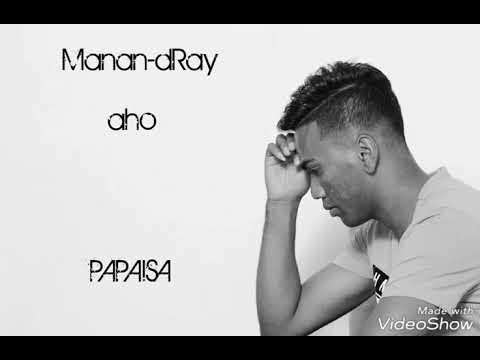 Manan-dRay aho - PAPAISA