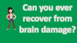 Can you ever recover from brain damage ? |Most Asked Questions on Health