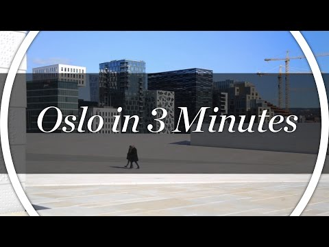 See Oslo in 3 minutes
