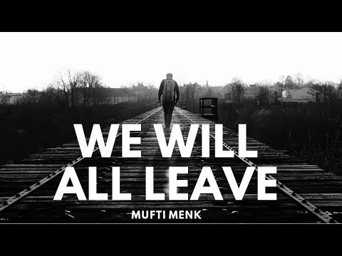 We Will All Leave | Mufti Menk | Sierra Leone | 22th September 2017