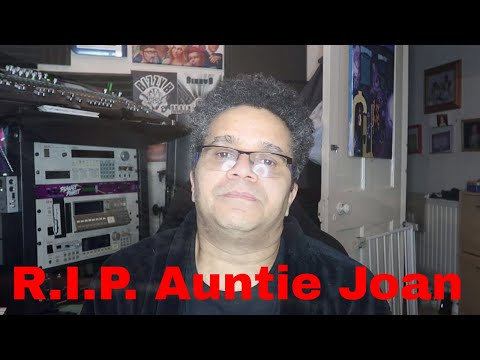RIP Auntie Joan Gone But not forgotten ( Un muted Version)