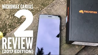 Micromax Canvas 2 Review (2017 Edition)/OverPriced