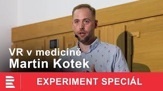 Martin Kotek: Jak se využívá virtuální realita v medicíně?