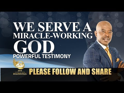 We serve a miracle working God