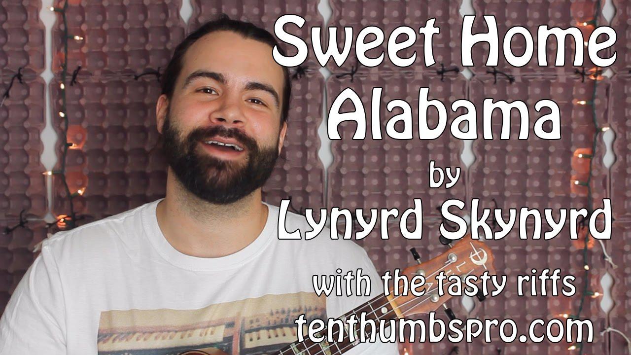 Apr 10, 2012· ukulele chords and tabs for sweet home alabama by lynyrd skynyrd. Sweet Home Alabama Lynyrd Skynyrd Ukulele Tutorial With Tasty Riffs Youtube