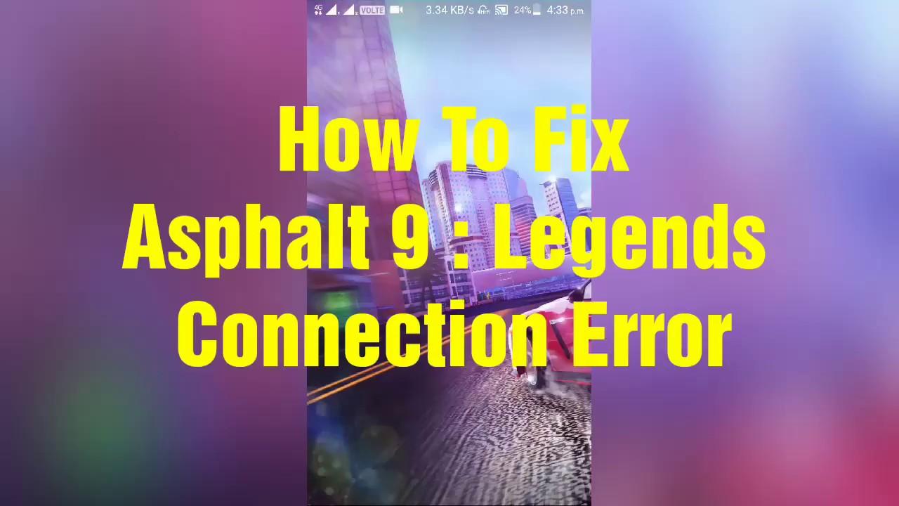 Asphalt 9: Legends Connection Problem Solved