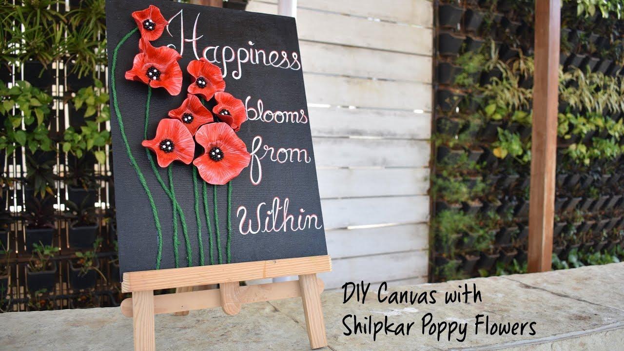 Diy Canvas With Shilpkar Poppy Flowers Hobby Ideas India Youtube