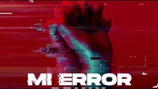 Mi Error Remix - Eladio Carrion X Wisin Y Yandel X Zion Y Lennox X Lunay