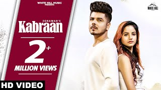Kabraan (Full Song) | Zorawar feat Piyanka Mongia | New Punjabi Song 2020 | White Hill Music