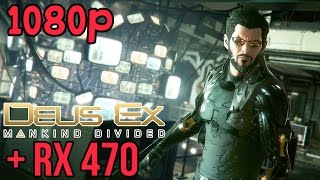 deus ex mankind divided   amd rx 470   frame rate   1080p