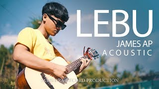 James AP - Lebu (Acoustic) [OFFICIAL]