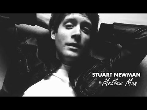 STUART NEWMAN - Mellow Man - [MUSIC VIDEO]