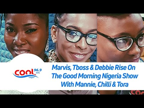 Marvis, Tboss & Debbie Rise On The Good Morning Nigeria Show With Mannie, Chilli & Tora