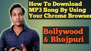How To Download MP3 Song By Using Your Chrome Browser | In Hindi | Tech By Vipin