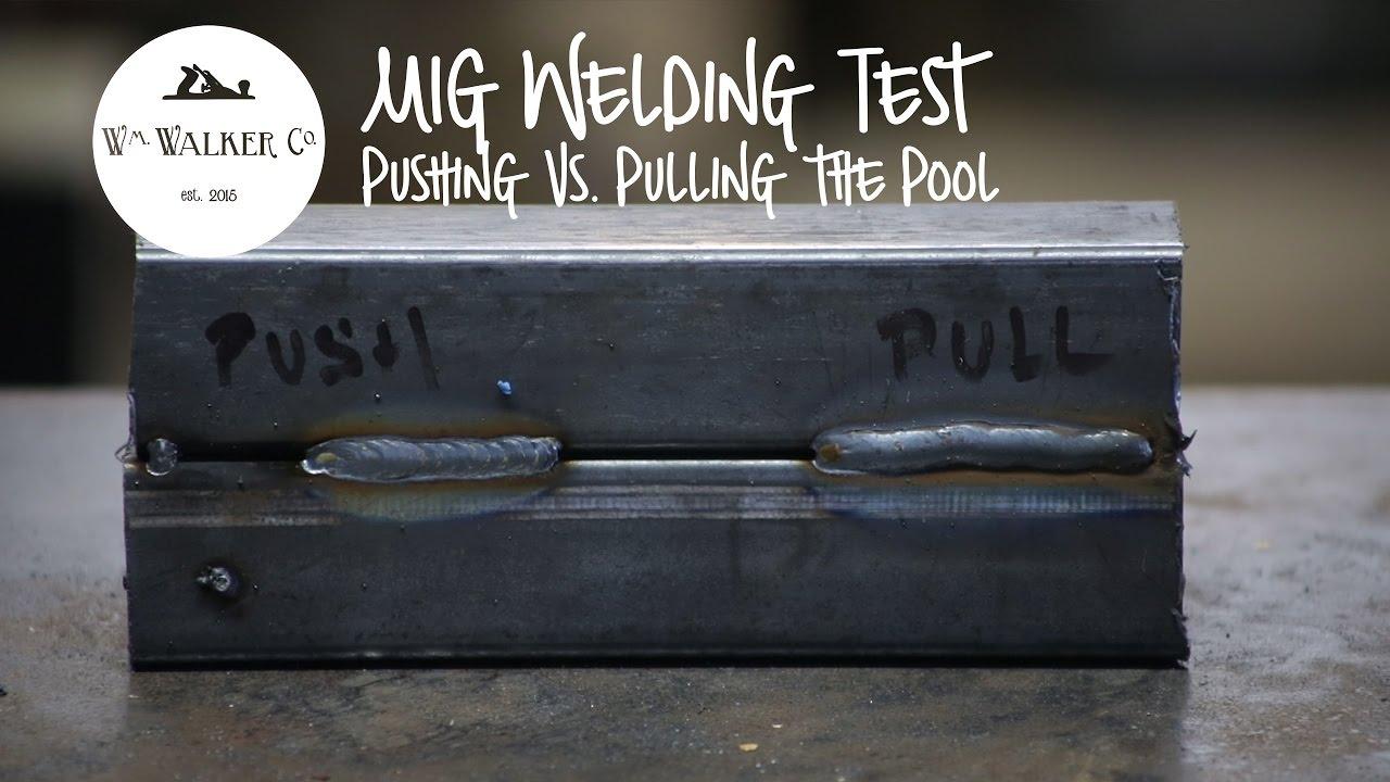 MIG Welding: Pushing vs. Pulling the Pool - YouTube