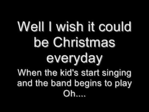 I wish it could be Christmas everyday lyrics