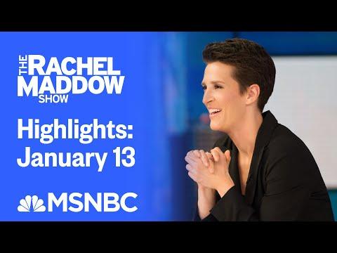 Watch Rachel Maddow Highlights: January 13    MSNBC