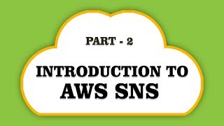 Introduction To AWS SNS | Overall Summary | Part 2 | Eduonix
