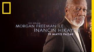 National Geographic | Morgan Freeman ile İnancın Hikayesi