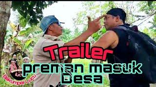"""TRAILER """"PREMAN MASUK DESA""""  #Bakumpailucu #dayakbakumpai #bakumpaiviral"""