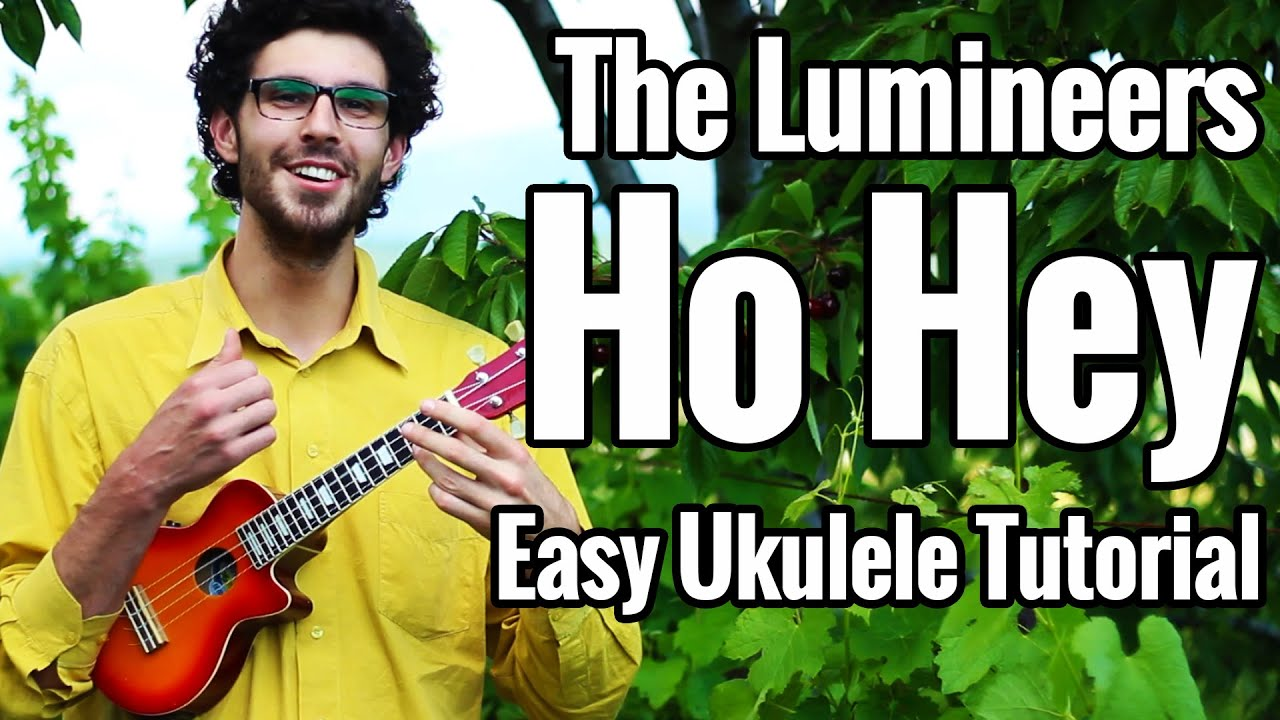 Ho hey ukulele tutorial play along the lumineers ukulele ho hey ukulele tutorial play along the lumineers ukulele lesson hexwebz Images