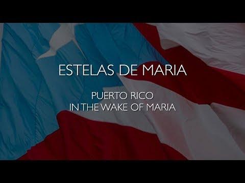 Estelas de María: Puerto Rico In The Wake Of Hurricane Maria