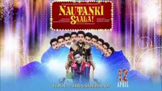 "Saadi Gali Aja: Nautanki Saala (2013) ""HQ"" ""HD"" with Lyrics (below) Singer: Ayushmann K & Neeti M"