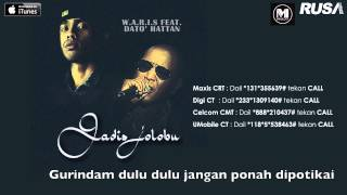 W.A.R.I.S Feat. Dato' Hattan - Gadis Jolobu [Official Lyrics Video]