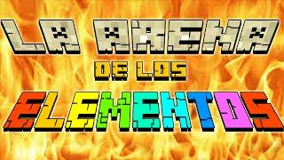 LA ARENA DE LOS ELEMENTOS! - Las 10 pruebas de Nexxuz - Minecraft