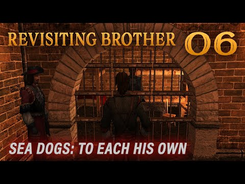 Playing Sea Dogs: To Each His Own - Impossible Difficulty - Ep. 6 - Revisiting Brother