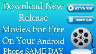 How to Download NEW Release Movies for Free on Your Mobile??