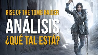 RISE OF THE TOMB RAIDER: ANÁLISIS - ¿Qué tal está? + Gameplay