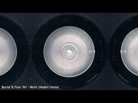 Burial & Four Tet - Moth (Naden Bootleg)