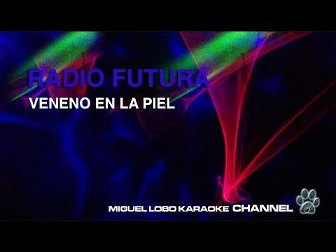 RADIO FUTURA - VENENO EN LA PIEL - Karaoke Channel Miguel Lobo