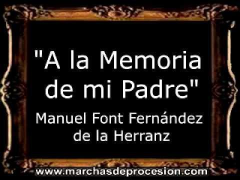 A la Memoria de mi Padre - Manuel Font Fernández de la Herranz [BM]