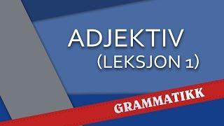 Norsk språk - Adjektiv (Leksjon 1)