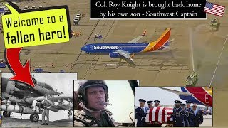 Southwest Captain brings his Dad (Col. Roy Knight) back home!