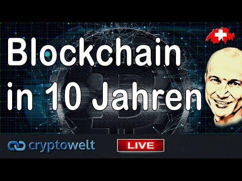 Bitcoin Blockchain Zukunft - Wie sieht die Entwicklung der Blockchain in 10 Jahren aus?