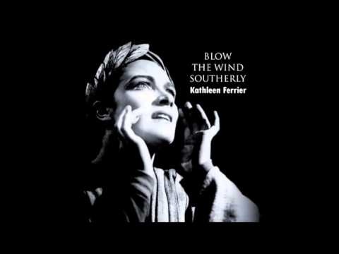 BLOW THE WIND SOUTHERLY (1949) - Kathleen Ferrier