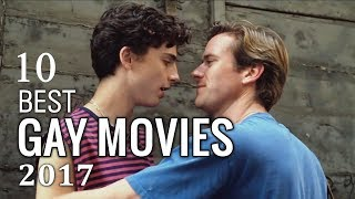 Top 10 Best Gay Movies To Watch In 2017