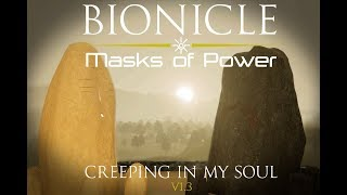 Bionicle: The Masks of Power =Creeping In My Soul Update=