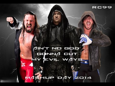 [MASHUP DAY 2014] RC99 - Ain't No God Is Gonna Cut My Evil Ways (Storm/Styles/Taker Mashup)