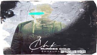 CHAKUZA // BLINDES GOLD // [Offizielles Video] #UNTERDERSONNE2 #MONSTERINMIR2
