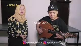 Download MAN ANA (ALMA ESBEYE)