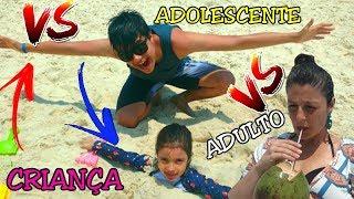 CRIANÇA VS ADOLESCENTE VS ADULTO NA PRAIA