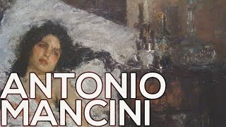 Antonio Mancini: A collection of 58 paintings (HD)