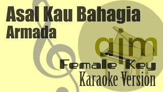 Armada - Asal Kau Bahagia (Female Key) Karaoke Version | Ayjeeme Karaoke