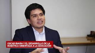 Oscar Iraira y el desarrollo de la robótica orientada a la educación