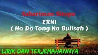 Gambar cover Sabariman Sitopu - Erni (Ho Do Tong Na Bulisah) [Lirik] | Lagu Simalungun