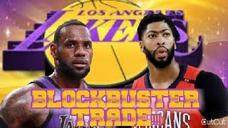 ANTHONY DAVIS HAS BEEN TRADED TO THE LOS ANGELES LAKERS (BLOCKBUSTER TRADE)